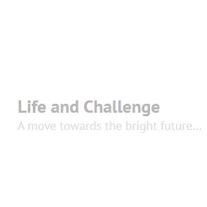 Life and Challenge